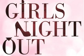 GIRLS NIGHT OUT – MAY 27 – TICKETS ON SALE NOW
